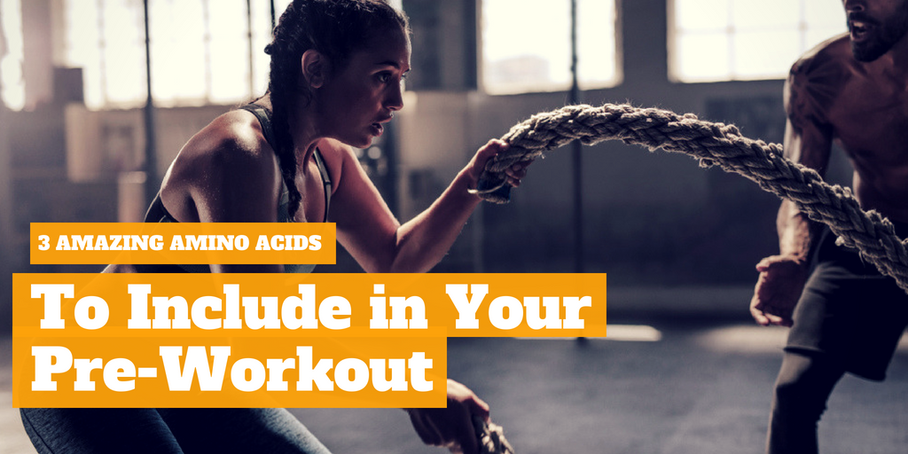 3 Amazing Amino Acids to Include in Your Pre-Workout