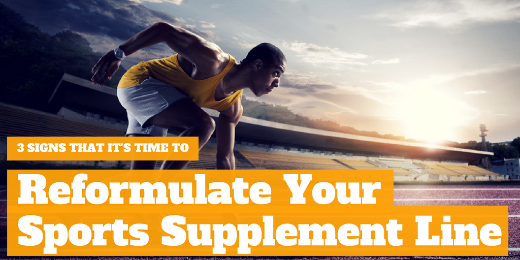 Three Signs That It's Time to Reformulate your Sports Supplement Line