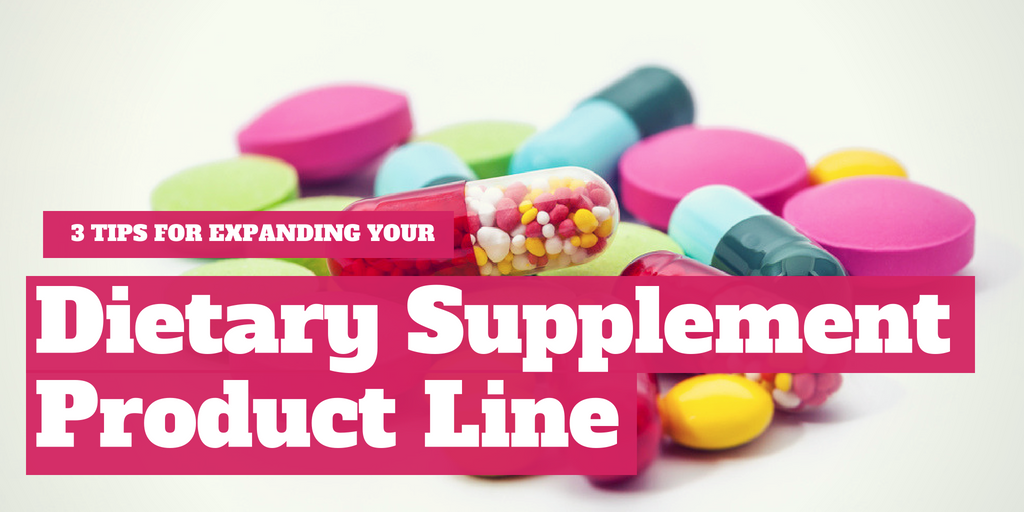 3 Tips for Expanding Your Dietary Supplement Product Line