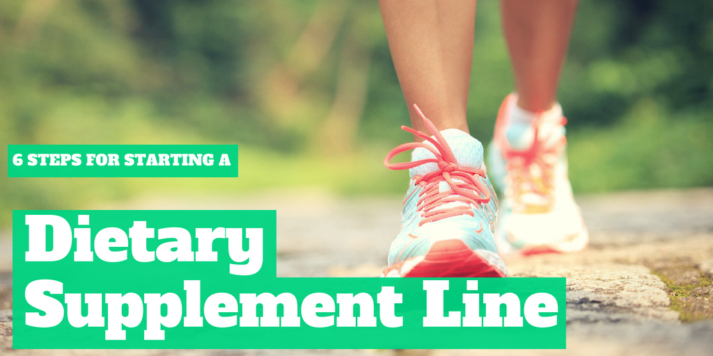 6 Steps for Starting a Dietary Supplement Line