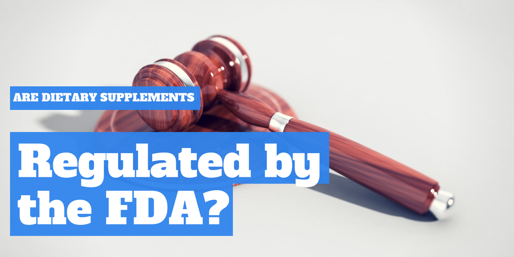 Are dietary supplements regulated by the FDA?