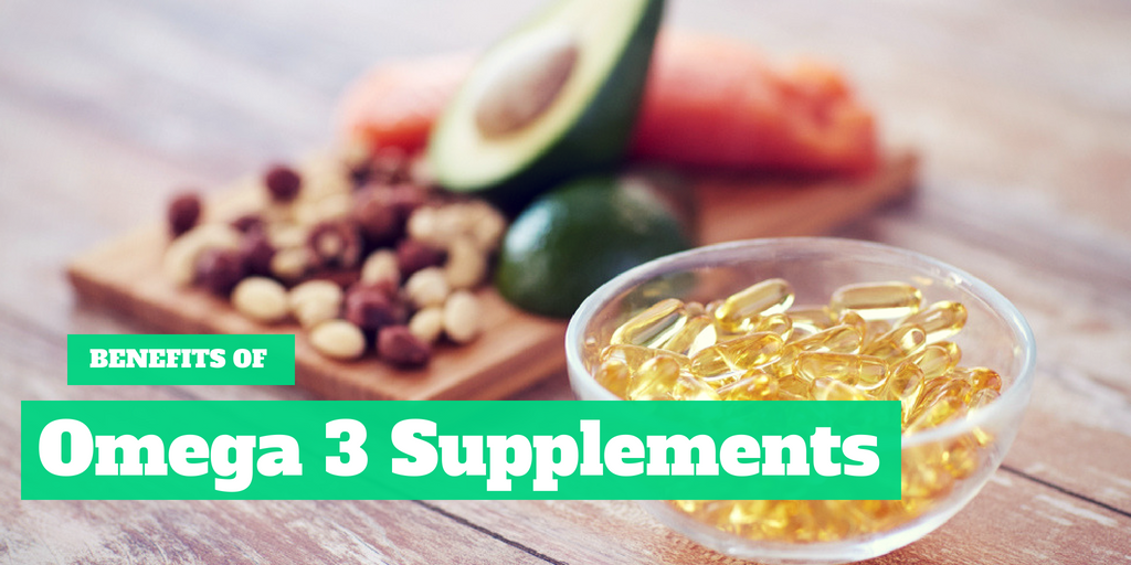 Benefits of Omega 3 Supplements