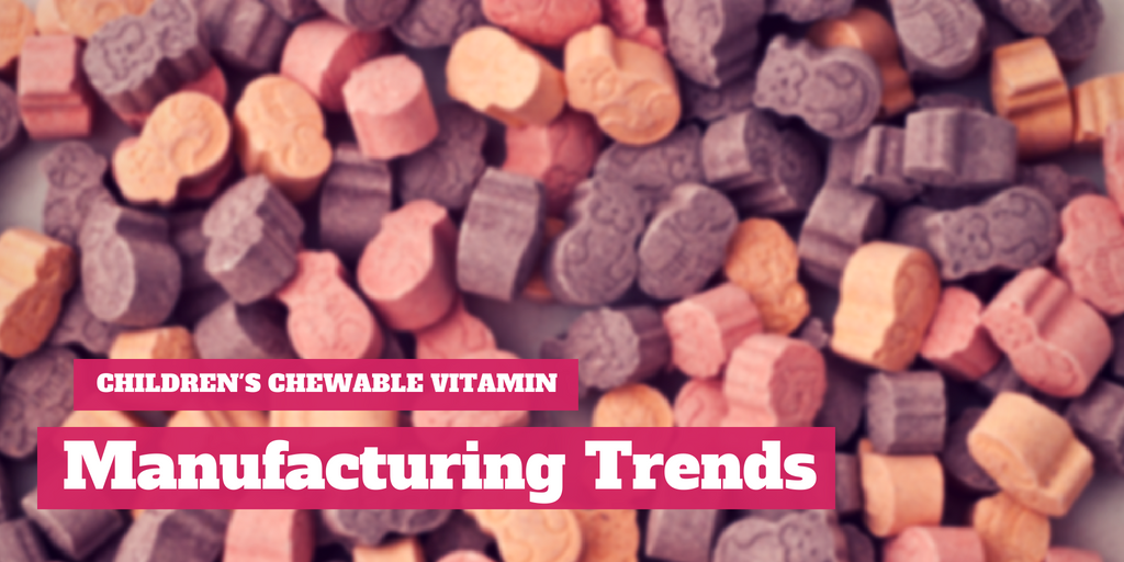Children's Chewable Vitamin Manufacturing Trends