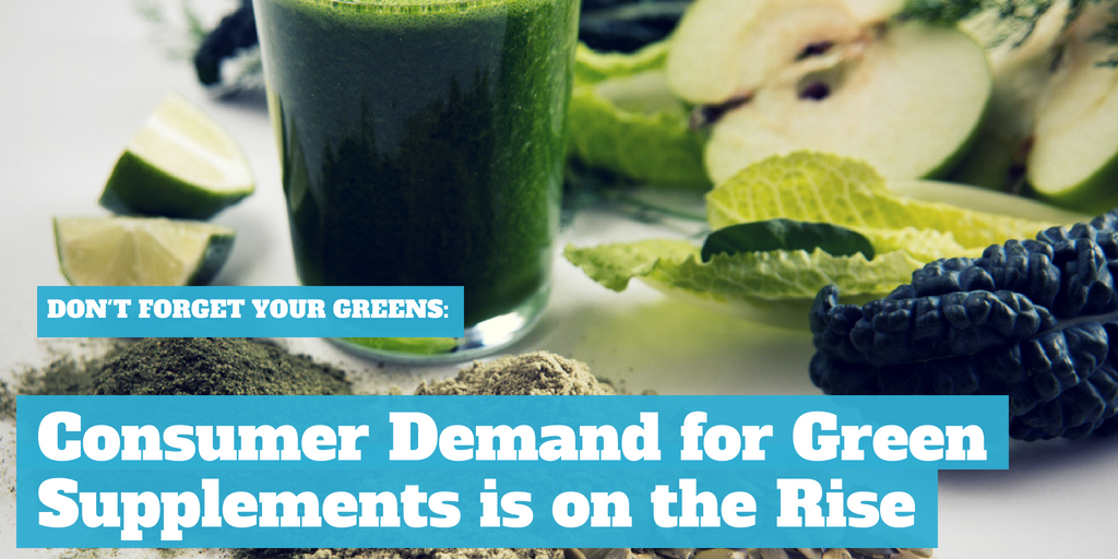 Don't Forget Your Greens: Consumer Demand for Green Supplements is on the Rise