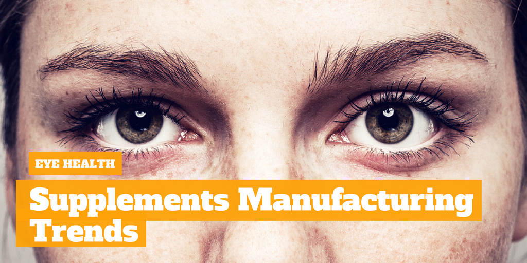 Eye Health Supplements Manufacturing Trends