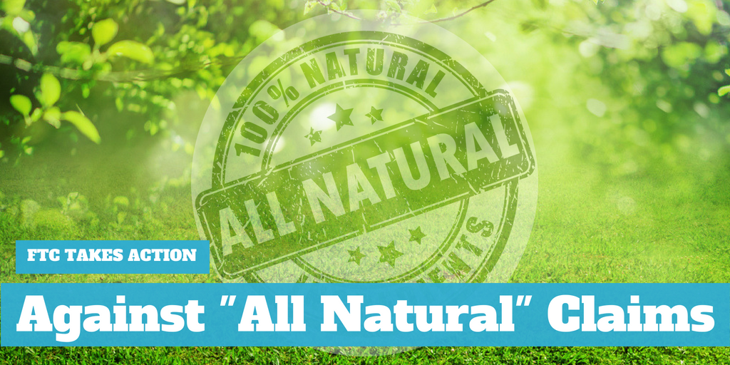 """FTC Takes Action Against """"All Natural"""" Claims"""