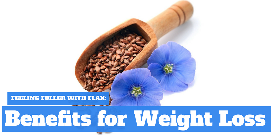 Feeling Fuller with Flax: Benefits for Weight Loss