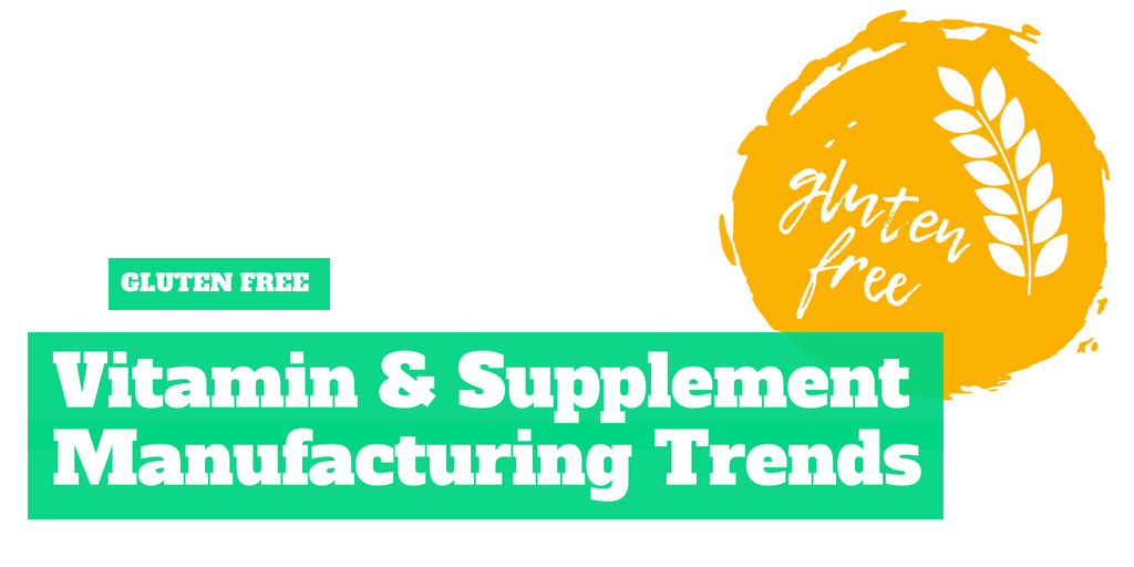 Gluten Free Vitamin and Supplement Manufacturing Trends
