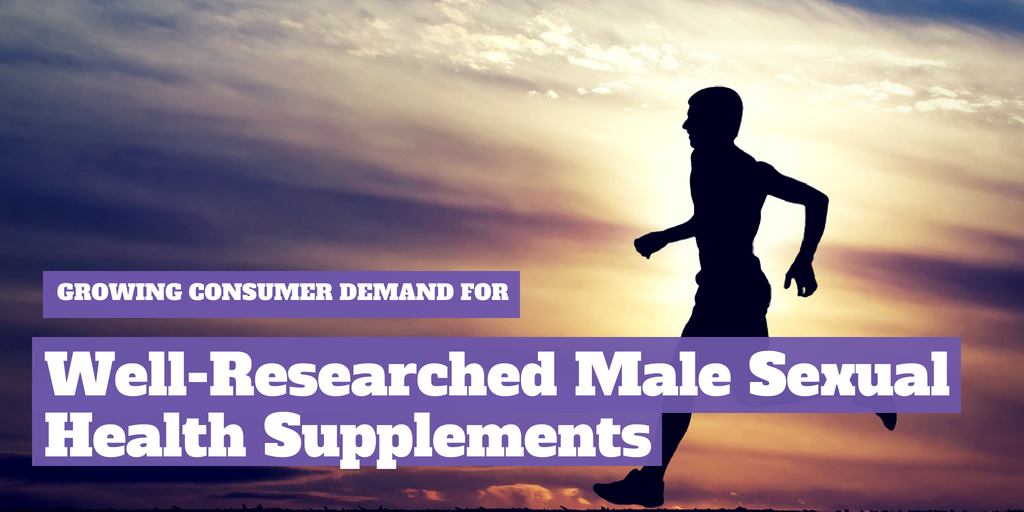 Growing Consumer Demand for Well-Researched Male Sexual Health Supplements