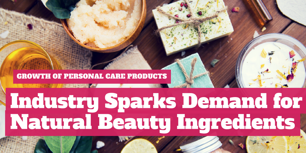 Growth of Personal Care Products Industry Sparks Demand for Natural Beauty Ingredients