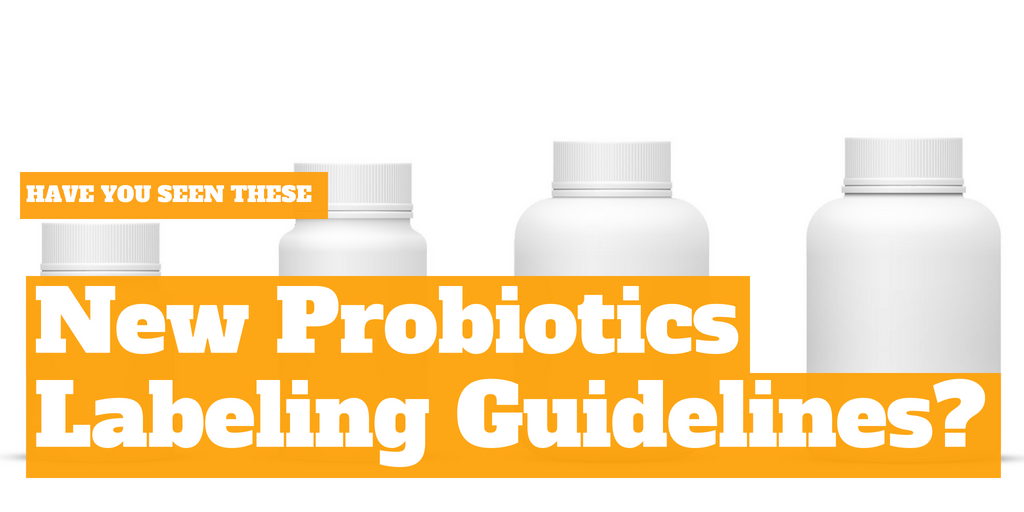 Have you seen these new probiotics labeling guidelines?
