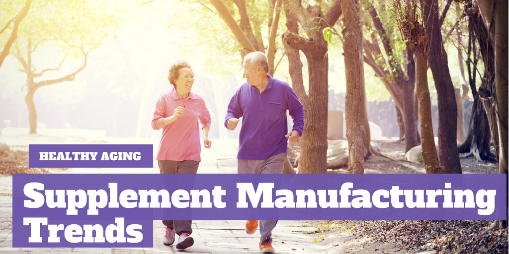 Healthy Aging Supplement Manufacturing Trends