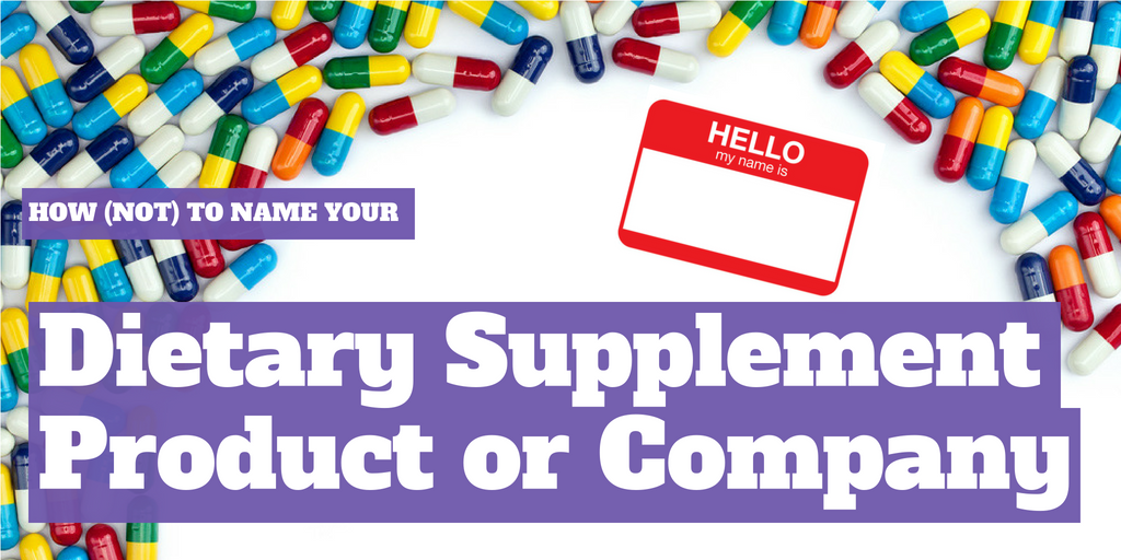 How (Not) to Name Your Dietary Supplement Product or Company?