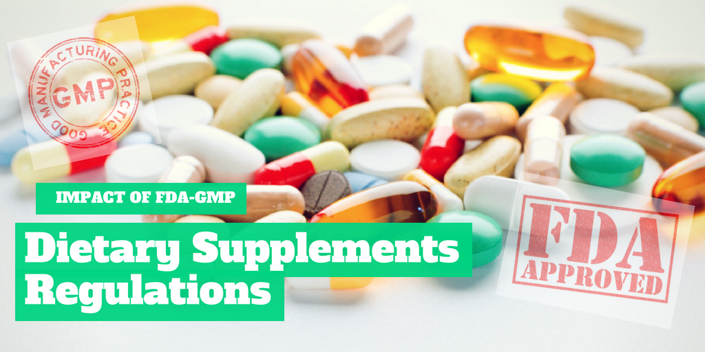 Impact of FDA-GMP Dietary Supplements Regulations