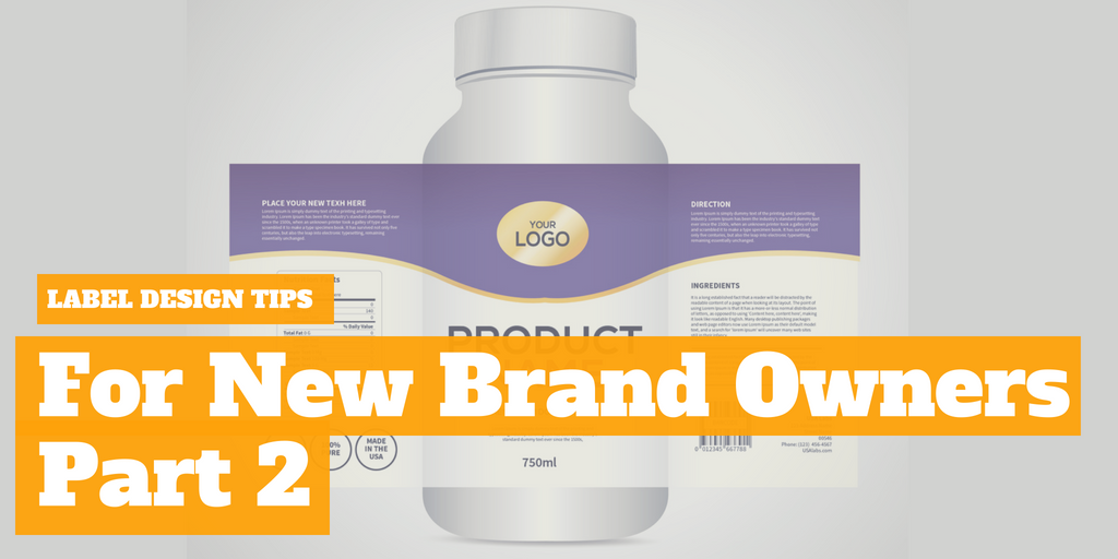 Label Design Tips for New Brand Owners - PART II