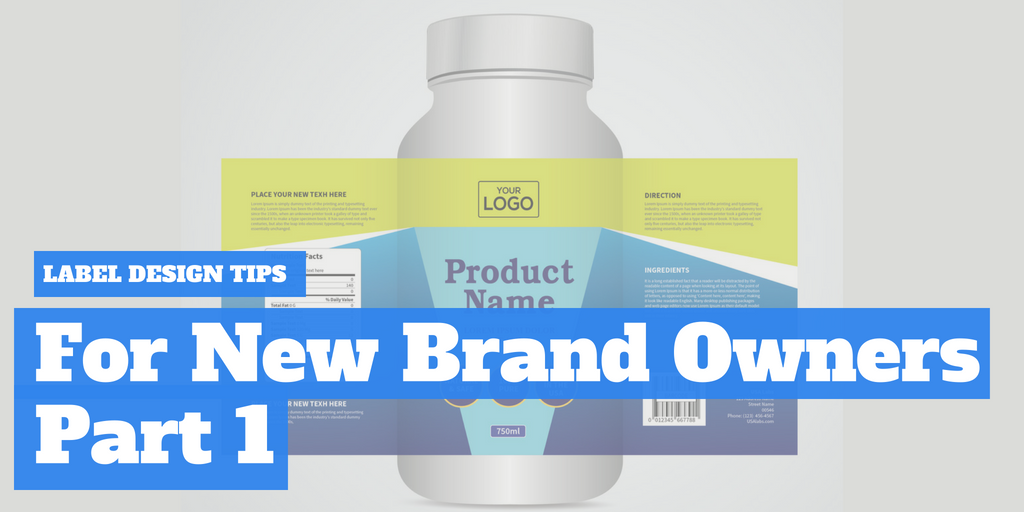 Label Design Tips for New Brand Owners - PART I