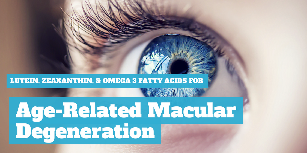 Lutein + Zeaxanthin and Omega-3 Fatty Acids for Age-Related Macular Degeneration
