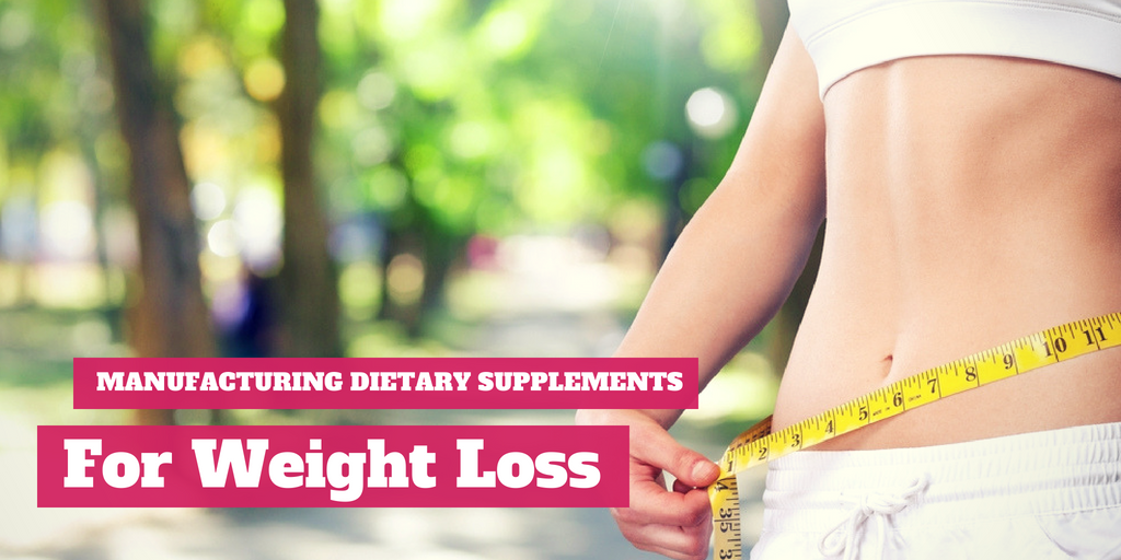 Manufacturing Dietary Supplements For Weight Loss