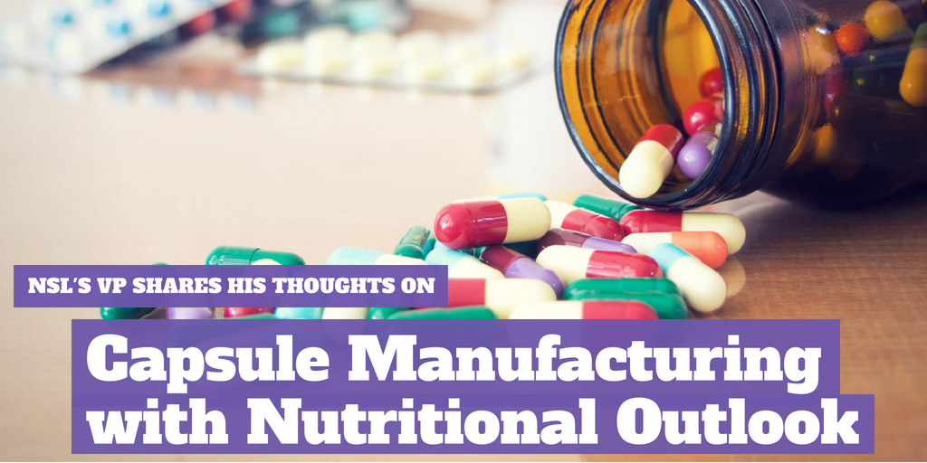 NutraScience Labs' Vice President Shares His Thoughts On Capsule Manufacturing With Nutritional Outlook