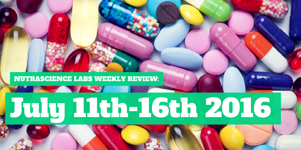 NutraScience Labs Weekly Review: July 11th-16th 2016