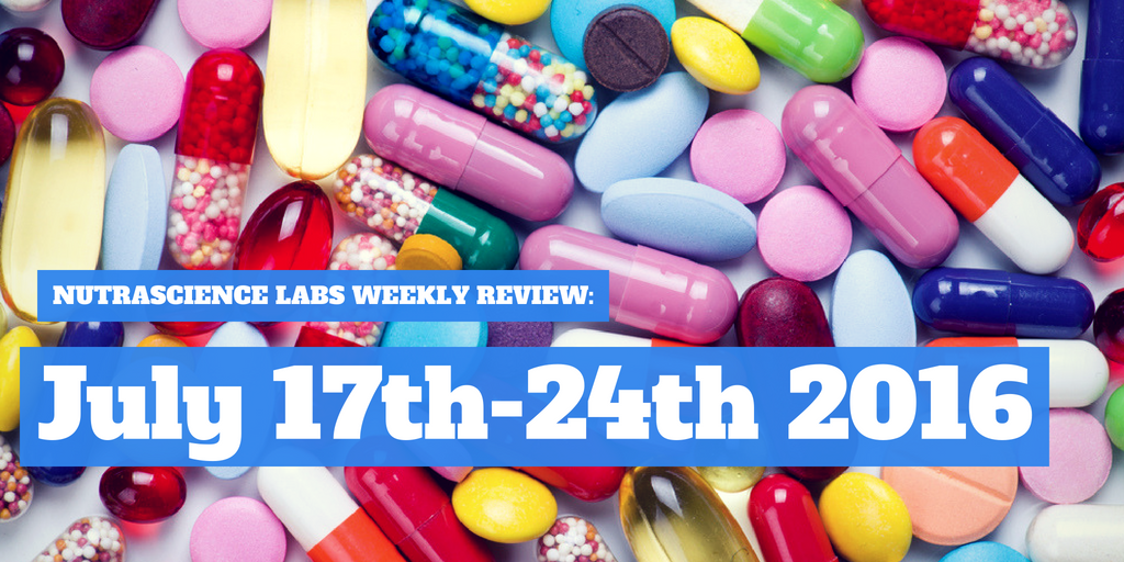 NutraScience Labs Weekly Review: July 17th-24th 2016
