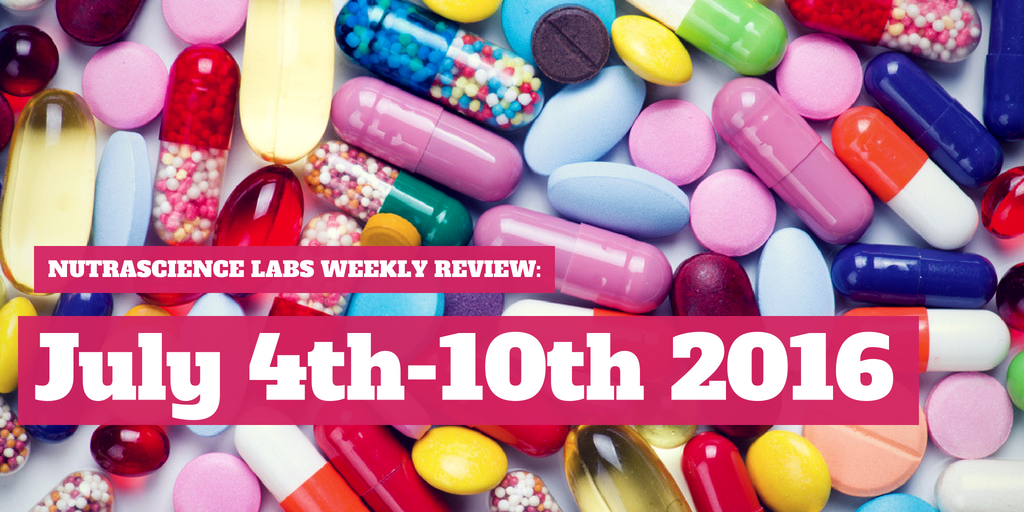 NutraScience Labs Weekly Review: July 4th-10th 2016