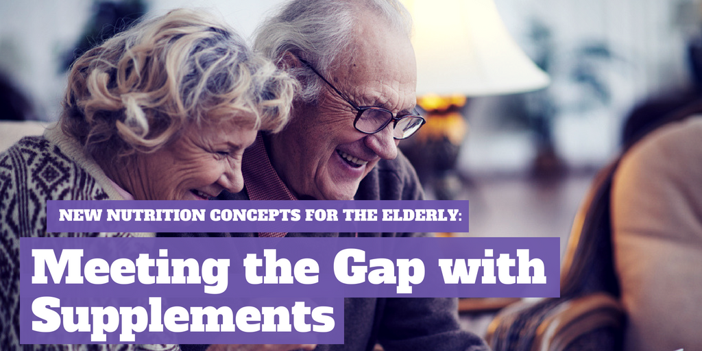 New Nutrition Concepts for the Elderly: Meeting the Gap with Supplements