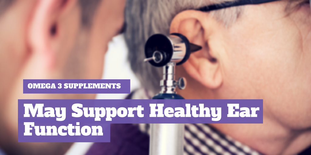 Omega 3 Supplements May Support Healthy Ear Function
