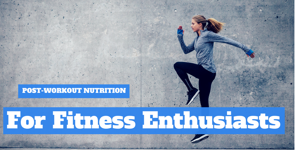 Post-Workout Nutrition for Fitness Enthusiasts