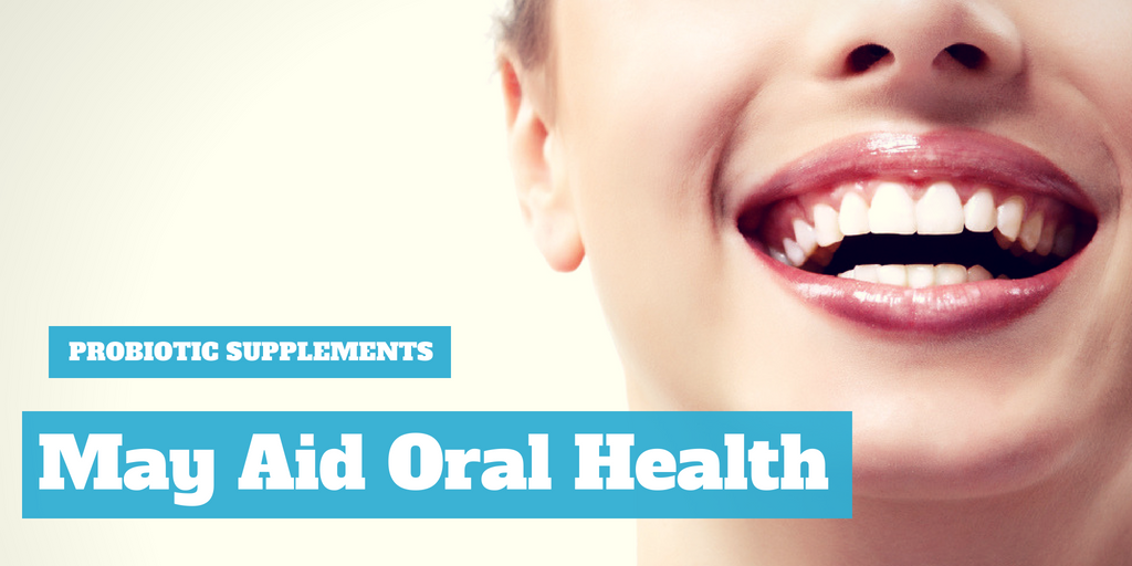 Probiotic Supplements May Aid Oral Health