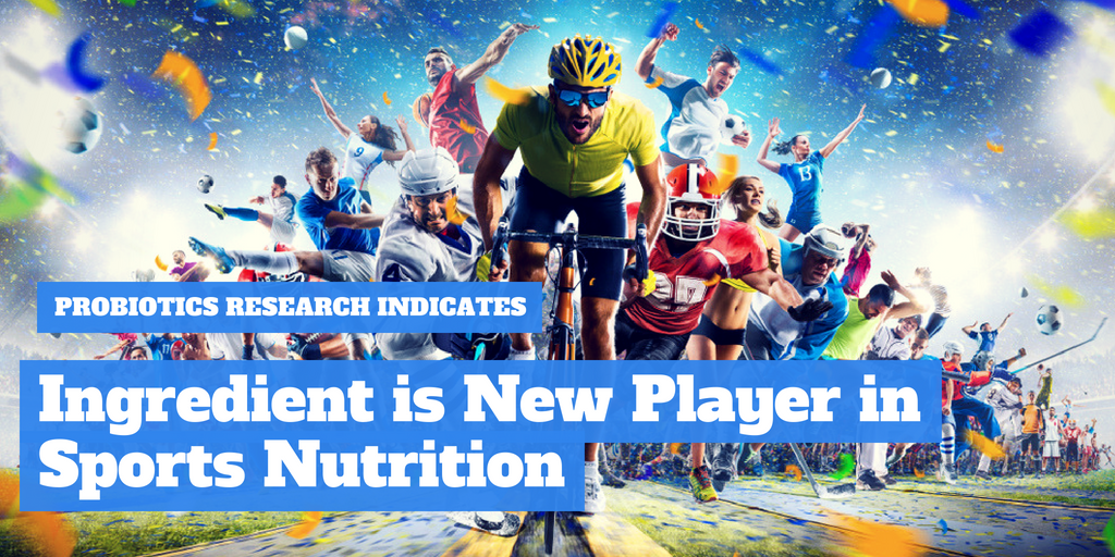 Probiotics Research Indicates Ingredient Is New Player In Sports Nutrition