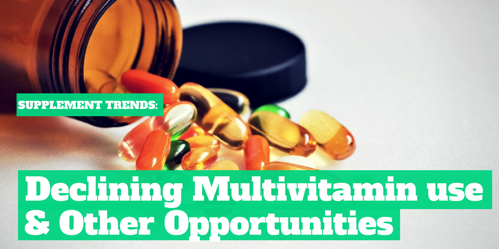 Supplement Trends: Declining Multivitamin Use and Other Opportunites