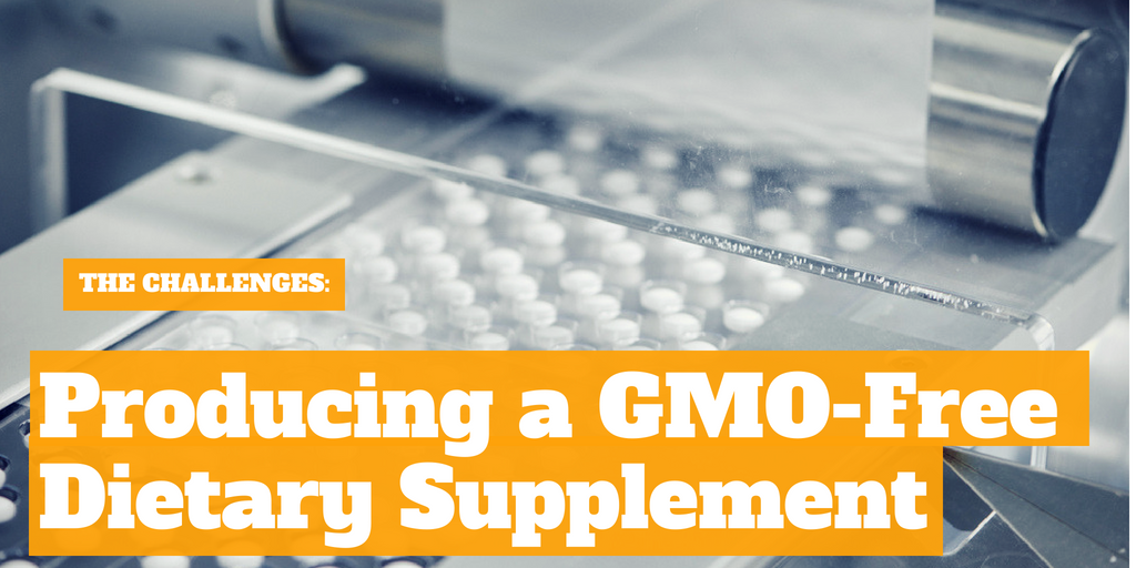 The Challenges: Producing a GMO-Free Dietary Supplement