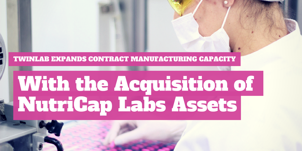 Twinlab Consolidated Holdings Expands Contract Manufacturing Capacity with the Acquisition of Nutricap Labs Assets
