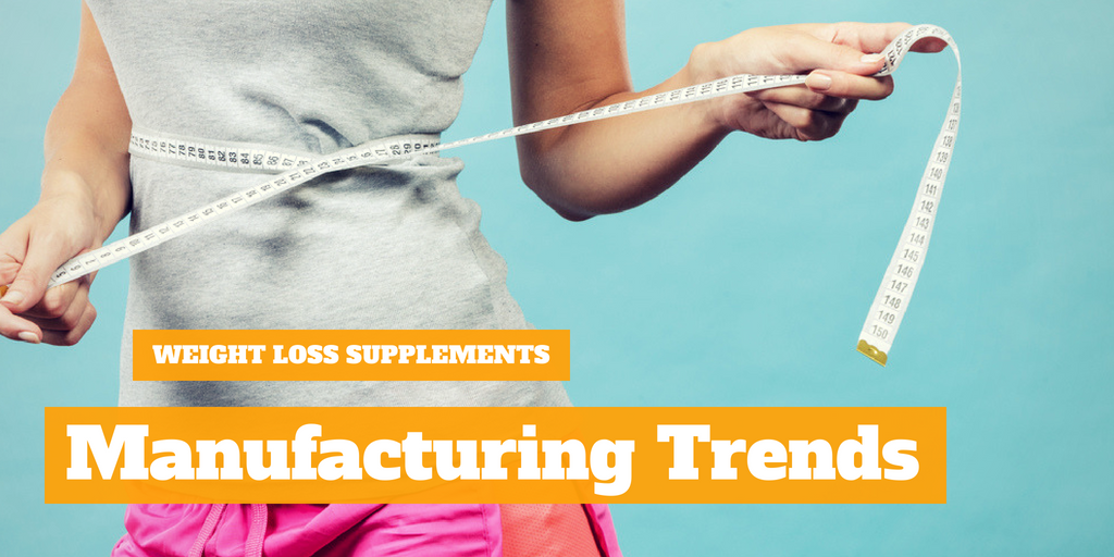 Weight Loss Supplements Manufacturing Trends