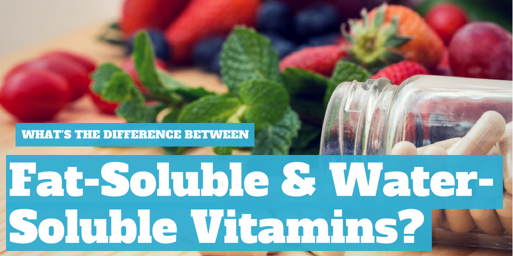 What's the difference between Fat-Soluble and Water-Soluble vitamins?