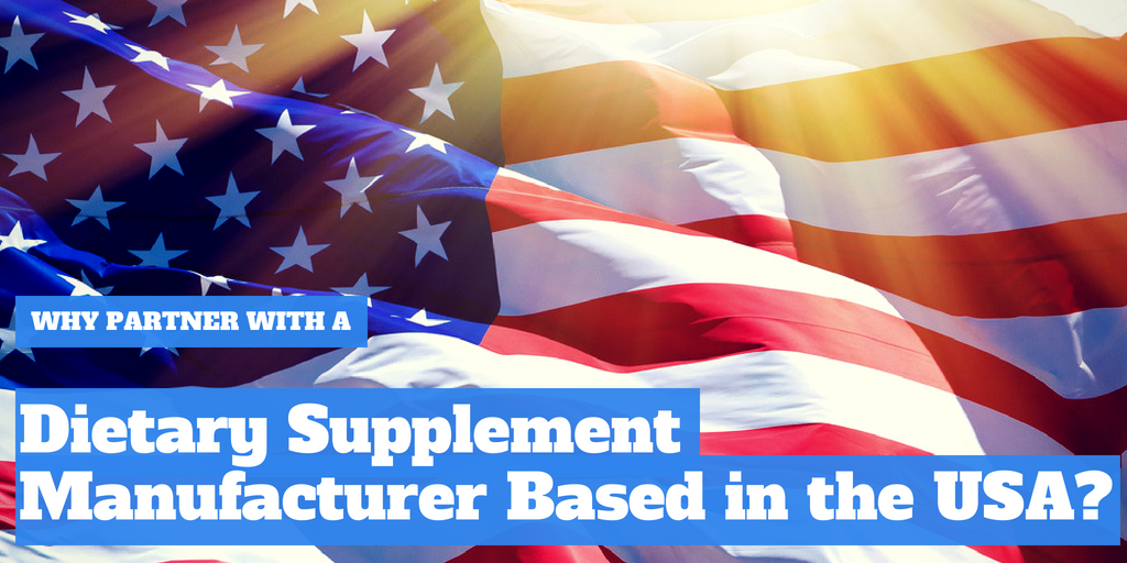 Why Partner with a Dietary Supplement Manufacturer Based in USA