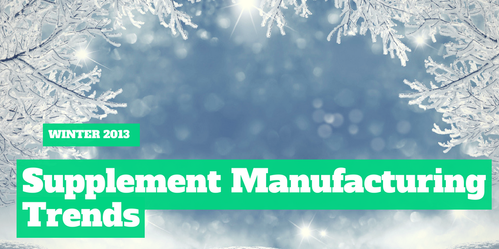 Winter 2013 Supplement Manufacturing Trends