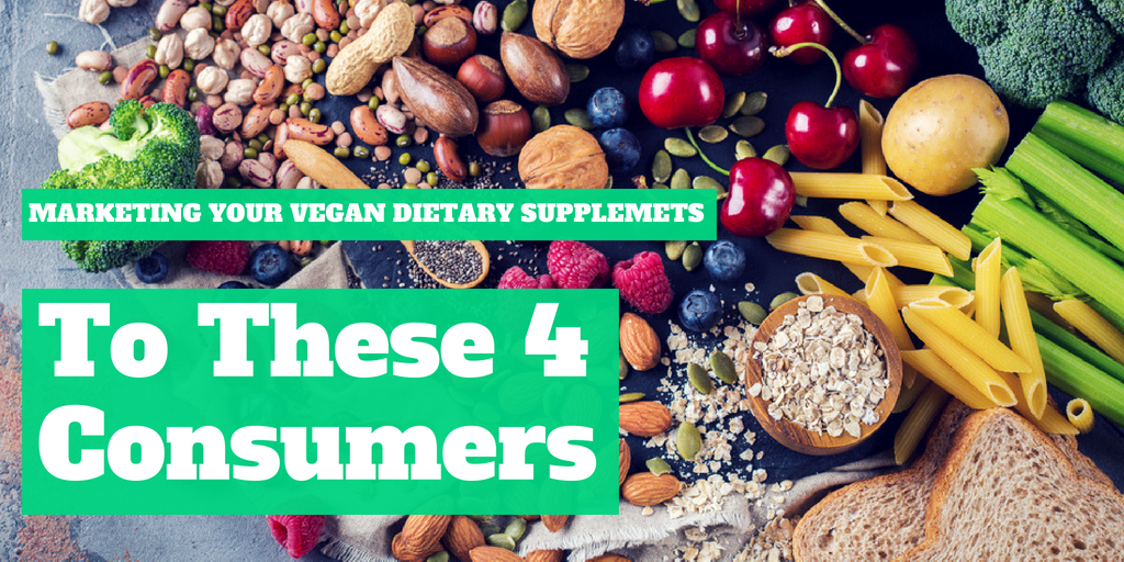 Market Your Vegan Dietary Supplements to These 4 Consumers