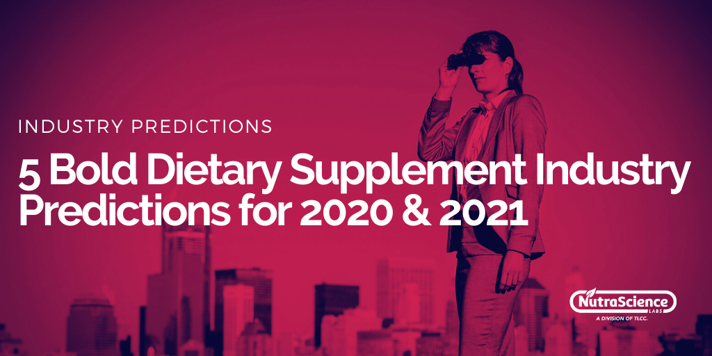 5-bold-dietary-supplement-industry-predictions-for-2020-and-2021