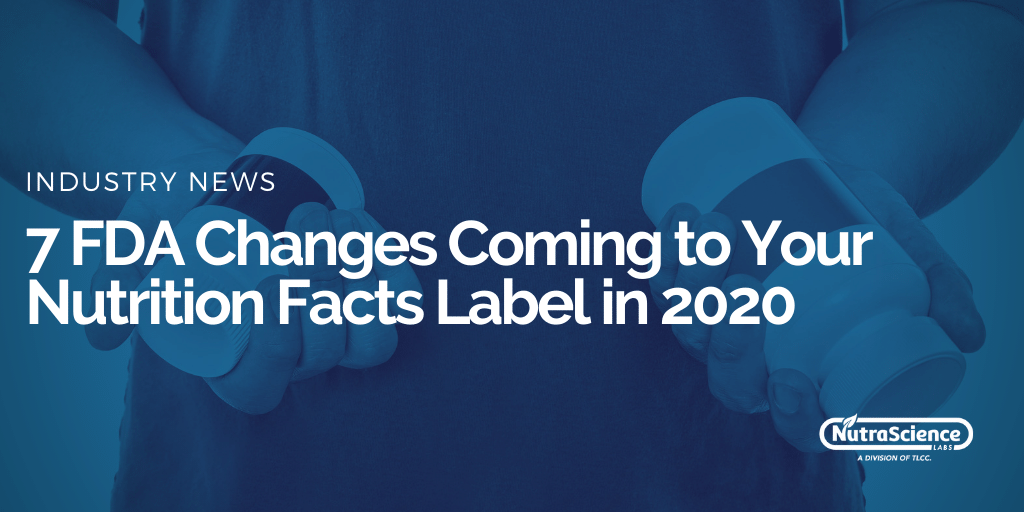 7 FDA Changes Coming to Your Nutrition Facts Label in 2020