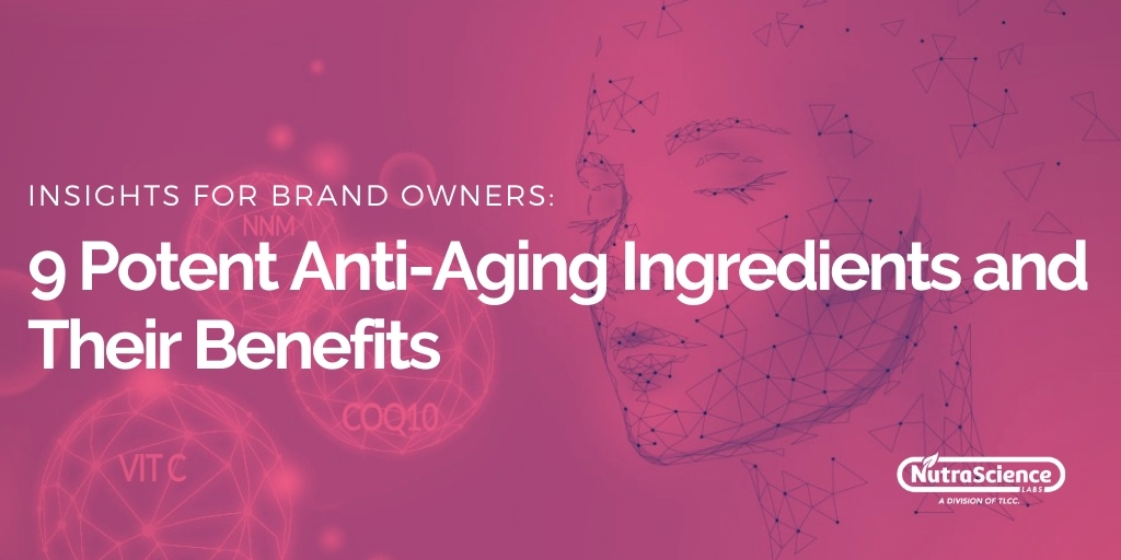 Anti-Aging Ingredients and Their Key Benefits