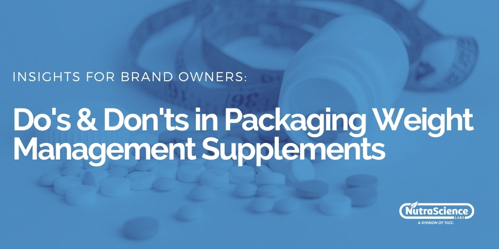 Do's & Don'ts in Packaging Weight Management Supplements