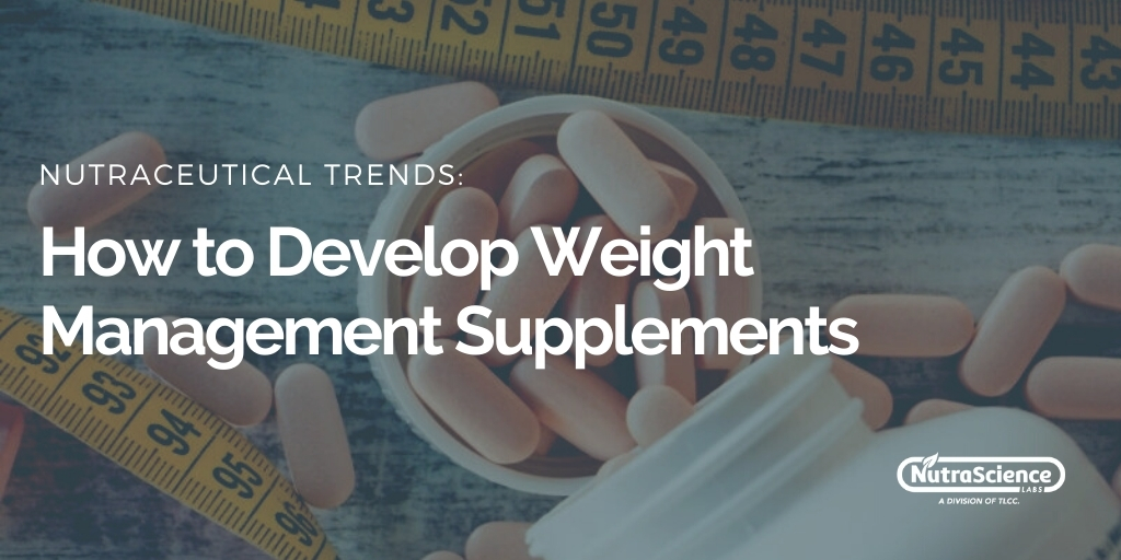 How To Develop Weight Management Supplements