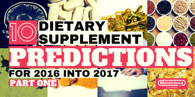 NutraScience Labs Blog - 10 Dietary Supplement Predictions for 2016 into 2017 Part One