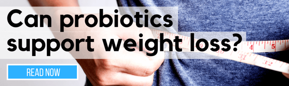 "Click here to read ""Can probiotics support weight loss?"""
