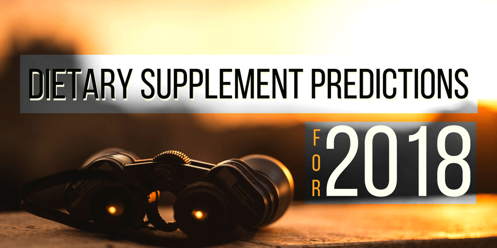 Dietary Supplement Predictions for 2018