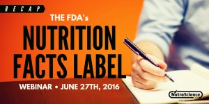 Recap: The FDA's Nutrition Facts Label Webinar - June 27th, 2016