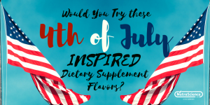 Would you try these 4th of July-inspired dietary supplement flavors?