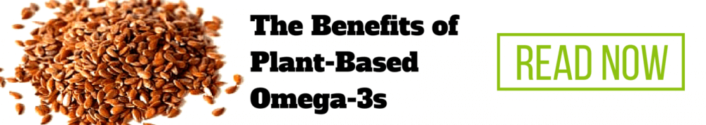 Click here to read more about the benefits of plant-based omega-3s!